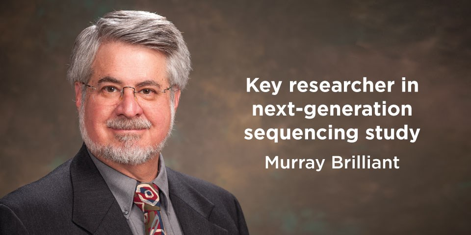 Key researcher in next-generation sequencing study - Murray Brilliant
